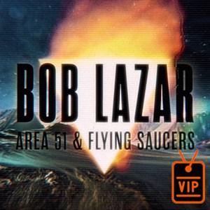 Bob Lazar: Area 51 & Flying Saucers